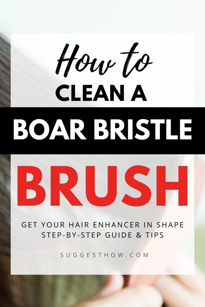 how to clean boar bristle brush